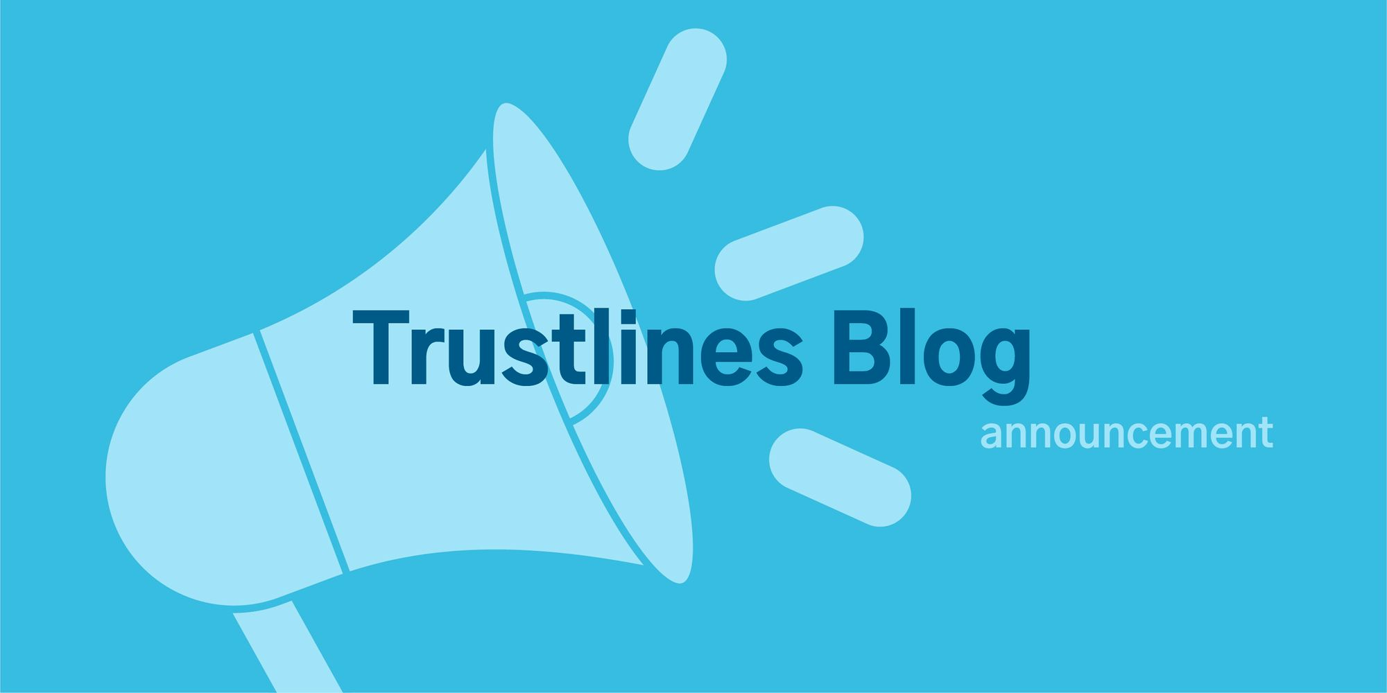 Announcing Trustlines Blog