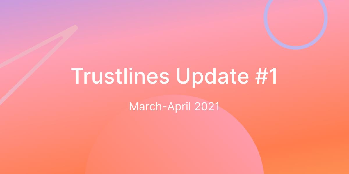Trustlines Update #1